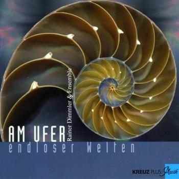 Rainer & Ensemble Dimmler - Am Ufer Endloser Welten