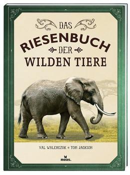 Das Riesenbuch der wilden Tiere - Tom Jackson  [Gebundene Ausgabe]
