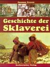 Geschichte der Sklaverei - Susanne Everett