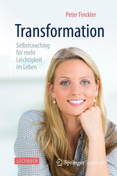 Transformation - Selbstcoaching für mehr Leichtigkeit im Leben - Peter Finckler  [Gebundene Ausgabe]