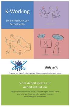 K-Working. Vom Arbeitsplatz zur Arbeitssituation - Bernd Fiedler  [Taschenbuch]
