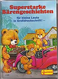Superstarke Bärengeschichten für kleine Leute - In Großdruckschrift [Gebundene Ausgabe]