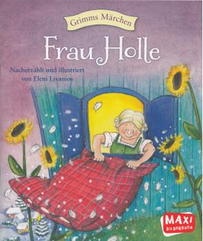 Grimms Märchen: Frau Holle - Eleni Livanios [Broschiert]