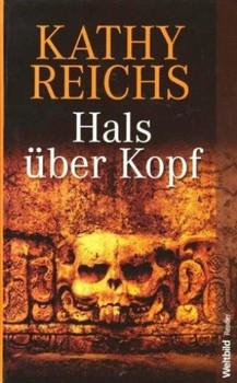 Hals über Kopf - Kathy Reichs [Weltbild]