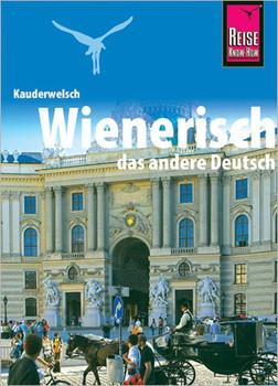 Wienerisch - Das andere Deutsch. Kauderwelsch-Sprachführer von Reise Know-How - Klaus Hirtner [Taschenbuch]