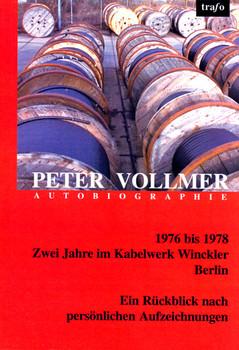 1976 bis 1978. Zwei Jahre im Kabelwerk Winckler Berlin. Ein Rückblick nach persönlichen Aufzeichnungen - Vollmer, Peter