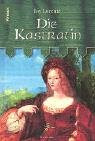 Die Kastratin. - Iny Lorentz