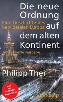 Die neue Ordnung auf dem alten Kontinent: Eine Geschichte des neoliberalen Europa - Philipp Ther [Taschenbuch]