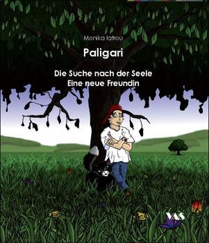 Paligari - Band 1: Die Suche nach der Seele / Eine neue Freundin - Iatrou, Monika