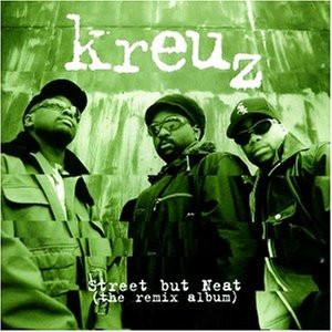 Kreuz - Street but neat / The Remix Album