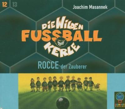 Die Wilden Fussballkerle, Tl.12 : Rocce, der Zauberer, 3 Audio-CDs