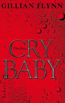 Cry Baby - Gillian Flynn