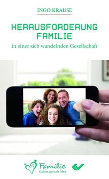 Herausforderung Familie in einer sich wandelnden Gesellschaft - Ingo Krause  [Taschenbuch]