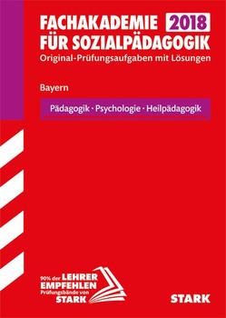 Abschlussprüfung Fachakademie Bayern - Pädagogik, Psychologie, Heilpädagogik [Taschenbuch]