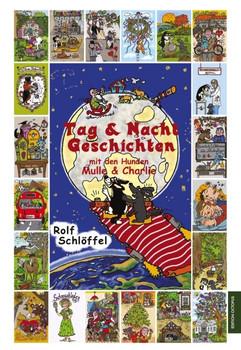 Tag & Nacht Geschichten mit den Hunden Mulle & Charlie - Rolf Schlöffel [Gebundene Ausgabe]