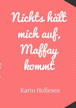 Nichts hält mich auf, Maffay kommt - Karin Hollesen  [Taschenbuch]