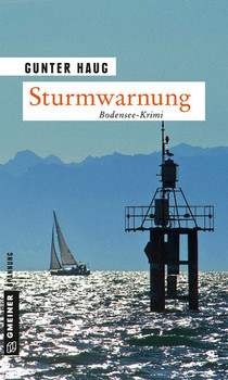 Sturmwarnung. Bodensee-Krimi - Gunter Haug  [Taschenbuch]