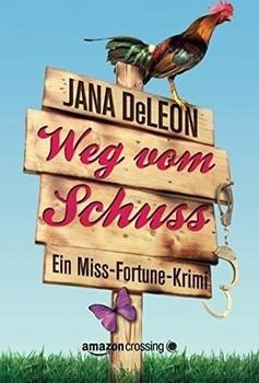 Weg vom Schuss. Ein Miss-Fortune-Krimi - Jana DeLeon  [Taschenbuch]