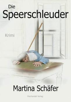 Die Speerschleuder - Martina Schäfer  [Taschenbuch]
