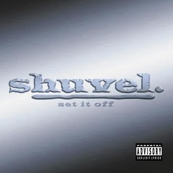 Shuvel - Set It Off