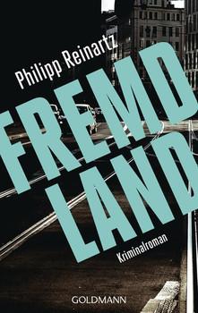 Fremdland. Kriminalroman - Philipp Reinartz  [Taschenbuch]