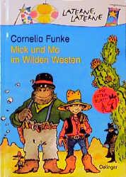 Mick und Mo im Wilden Westen - Cornelia Funke