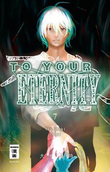 To Your Eternity 07 - Yoshitoki Oima  [Taschenbuch]