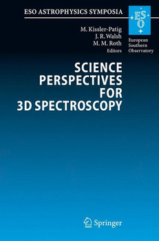 Science Perspectives for 3D Spectroscopy. Proceedings of the ESO Workshop held in Garching, Germany, 10-14 October 2005