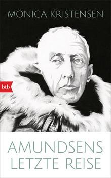 Amundsens letzte Reise - Monica Kristensen  [Gebundene Ausgabe]