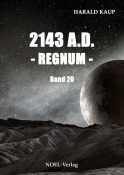 2143 A.D. - Regnum - - Harald Kaup  [Taschenbuch]