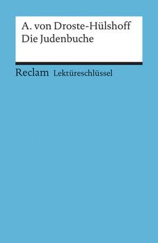 Annette von Droste-Hülshoff: Die Judenbuche. Lektüreschlüssel - Annette von Droste-Hülshoff