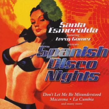 Santa Esmeralda feat. Leroy Gomez - Spanish Disco Nights