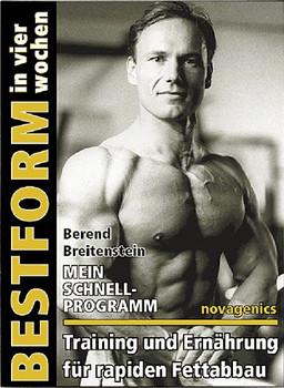 Bestform in vier Wochen. Mein Schnell Programm.  Training und Ernährung für rapiden Fettabbau - Berend Breitenstein