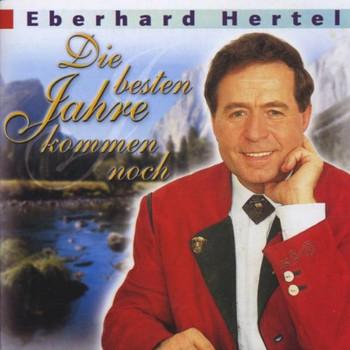Eberhard Hertel - Die Besten Jahre...