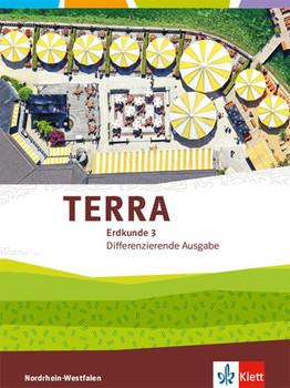 TERRA Erdkunde 3. Differenzierende Ausgabe Nordrhein-Westfalen. Schülerbuch Klasse 9/10 [Gebundene Ausgabe]