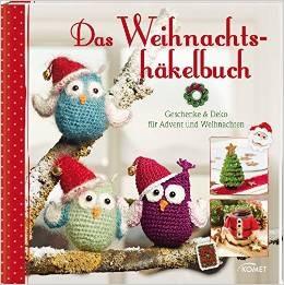 Das Weihnachtshäkelbuch: Geschenke & Deko für Advent und Weihnachten - Sam Lavender