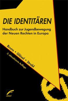 Die Identitären. Handbuch zur Jugendbewegung der Neuen Rechten in Europa - Julian Bruns [Taschenbuch]