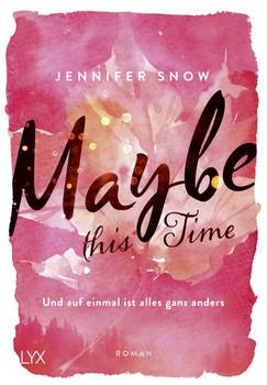 Maybe this Time - Und auf einmal ist alles ganz anders - Jennifer Snow  [Taschenbuch]