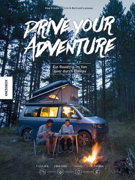 Drive Your Adventure. Ein Roadtrip im Van quer durch Europa - Elsa Frindik-Pierret  [Gebundene Ausgabe]