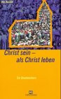 Christ sein, als Christ leben. Ein Glaubenskurs - Ute Dumke