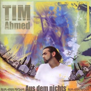 Tim Ahmed - Aus dem Nichts