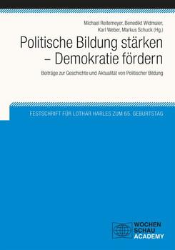 Politische Bildung stärken - Demokratie fördern. Festschrift für Lothar Harles zum 65. Geburtstag [Taschenbuch]