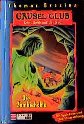 Gruselclub, Dem Spuk auf der Spur, Bd.13, Die Zombiehöhle - Thomas Brezina