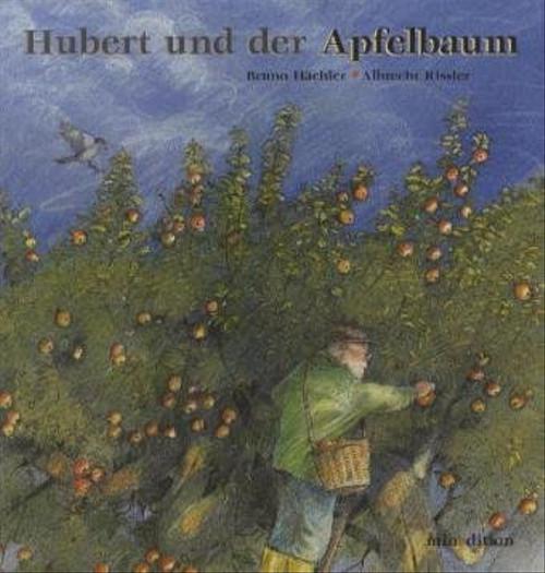 Hubert und der Apfelbaum - Rissler, Albrecht