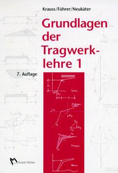 Grundlagen der Tragwerklehre, Bd.1 - Franz Krauss