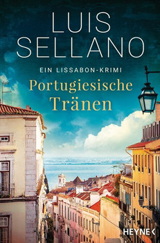 Portugiesische Tränen. Roman - Ein Lissabon-Krimi - Luis Sellano  [Taschenbuch]