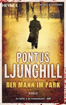Der Mann im Park - Pontus Ljunghill [Taschenbuch]
