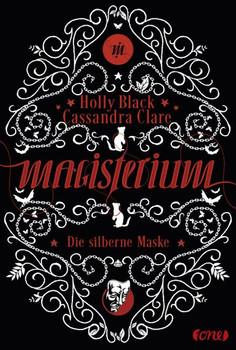 Magisterium. Die silberne Maske - Cassandra Clare  [Gebundene Ausgabe]