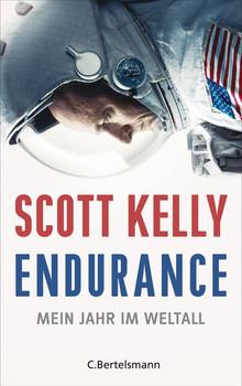 Endurance. Mein Jahr im Weltall - Scott Kelly  [Gebundene Ausgabe]