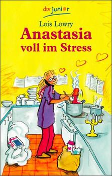 Anastasia voll im Stress. - Lois Lowry
